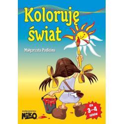 KOLORUJĘ ŚWIAT 3-4 LATA Małgorzata Podleśna