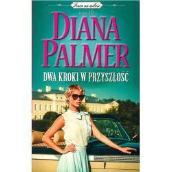 DWA KROKI W PRZYSZŁOŚĆ Diana Palmer