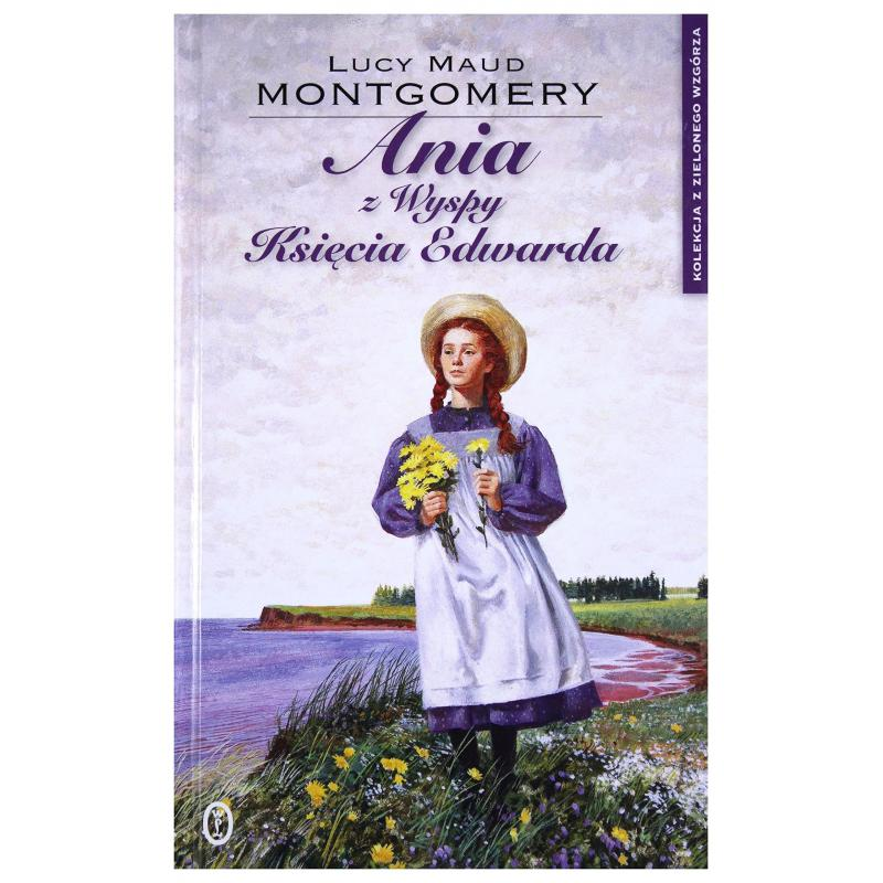 ANIA Z WYSPY KSIĘCIA EDWARDA Lucy Maud Montgomery
