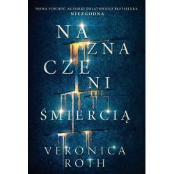 NAZNACZENI ŚMIERCIĄ Roth Veronica