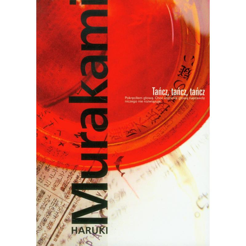 TAŃCZ, TAŃCZ, TAŃCZ. Murakami Haruki