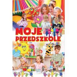 MOJE PRZEDSZKOLE Barbara Stankiewicz-Gawrysiak