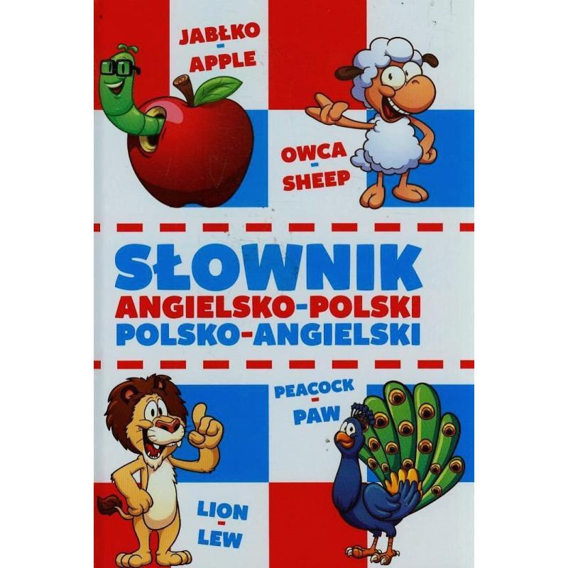 SŁOWNIK ANGIELSKO - POLSKI POLSKO - ANGIELSKI  DLA DZIECI Bartłomiej Paszylk