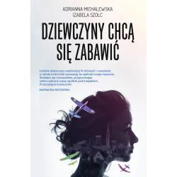 DZIEWCZYNY CHCĄ SIĘ ZABAWIĆ Michalewska Adrianna