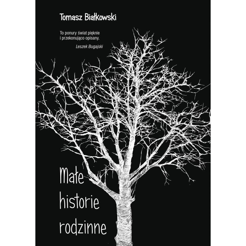 MAŁE HISTORIE RODZINNE Białkowski Tomasz