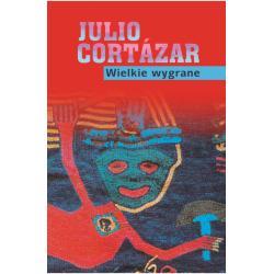 WIELKIE WYGRANE Cortazar Julio