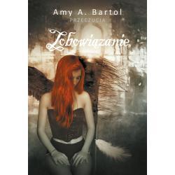 ZOBOWIĄZANIE PRZECZUCIA Amy A. Bartol