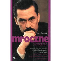 MROCZNE WNĘTRZA UWIĘZIONY PRYMAS PRYWATNIE W OCZACH WSPÓŁWIĘŹNIÓW I SWOJEJ SIOSTRY Jacek Żakowski