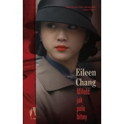 MIŁOŚĆ JAK POLE BITWY Eileen Chang