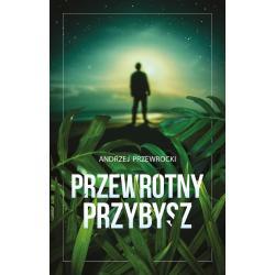 PRZEWROTNY PRZYBYSZ Przewrocki Andrzej