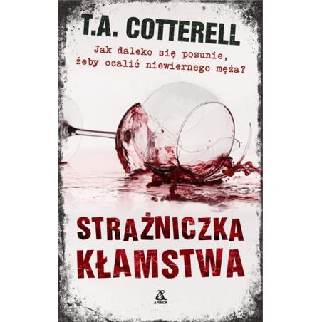 STRAŻNICZKA KŁAMSTWA T.A. Cotterell