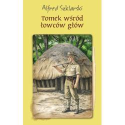 TOMEK WŚRÓD ŁOWCÓW GŁÓW PRZYGODY TOMKA WILMOWSKIEGO Szklarski Alfred