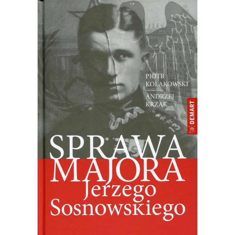 SPRAWA MAJORA JERZEGO SOSNOWSKIEGO Kołakowski Piotr Tadeusz