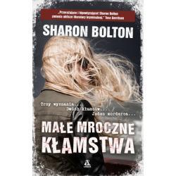 MAŁE MROCZNE KŁAMSTWA Sharon Bolton
