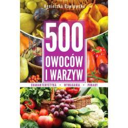 500 OWOCÓW I WARZYW Agnieszka Gawłowska