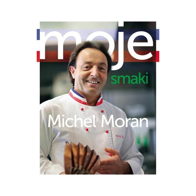 MOJE SMAKI Moran Michel