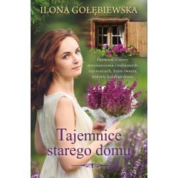 TAJEMNICE STAREGO DOMU Ilona Gołębiewska