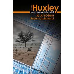 NOWY WSPANIAŁY ŚWIAT 30 LAT PÓŹNIEJ RAPORT ROZBIEŻNOŚCI Aldous Huxley