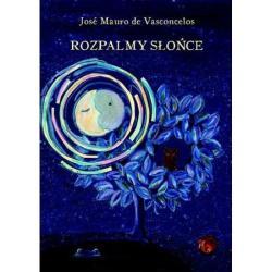 ROZPALAMY SŁOŃCE Jose Mauro de Vasconcelos