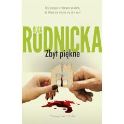 ZBYT PIĘKNE Olga Rudnicka