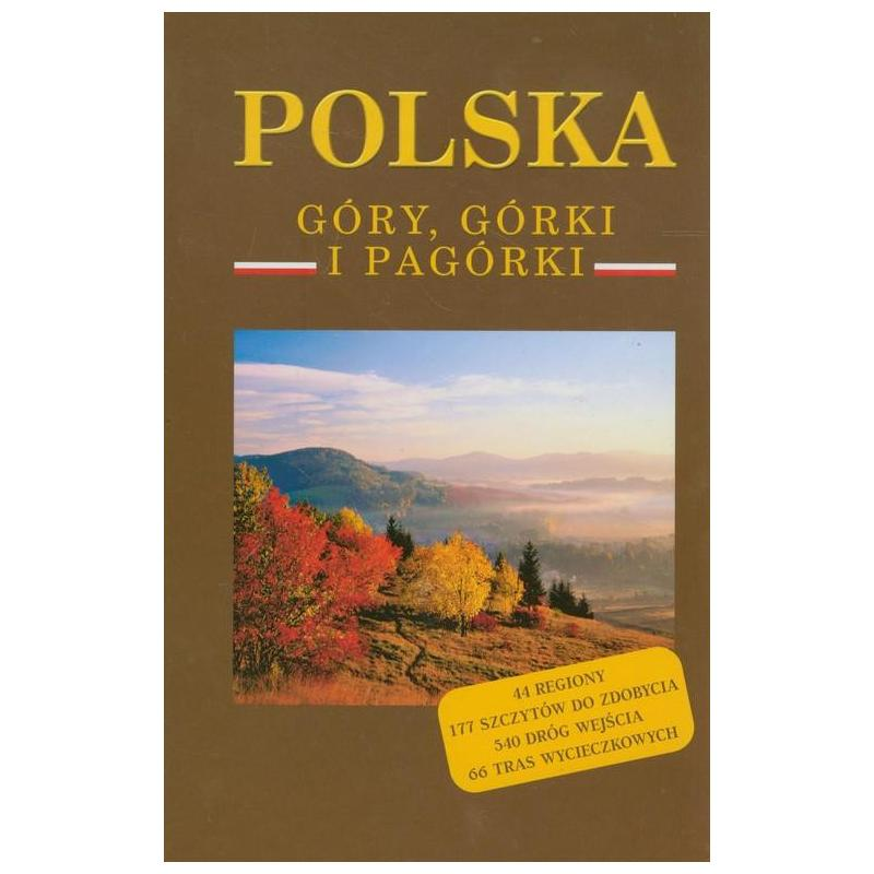 POLSKA GÓRY GÓRKI I PAGÓRKI Wołoszyńska Elżbieta Woło Marek