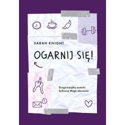 OGARNIJ SIĘ Sarah Knight