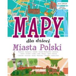 MAPY DLA DZIECI MIASTA POLSKI Janusz Jabłoński