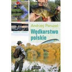 WĘDKARSTWO POLSKIE. PODRĘCZNY PORADNIK Paruzel Andrzej