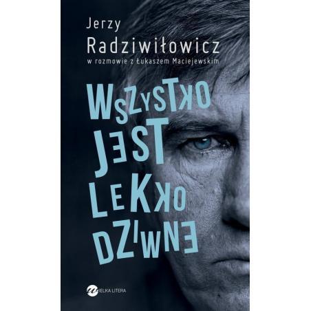 WSZYSTKO JEST LEKKO DZIWNE. Jerzy Radziwiłowicz, Łukasz Maciejewski