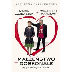 MAŁŻEŃSTWO DOSKONAŁE CZY TY WIESZ ŻE JA CIĘ KOCHAM Wojciech Karolak, Krystyna Pytlakowska