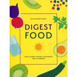 DIGEST FOOD DIETA NA DOBRE TRAWIENIE I PRZYSWAJANIE TEGO CO NAJLEPSZE Vanessa Bedjai-Haddad