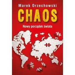 CHAOS NOWY PORZĄDEK ŚWIATA Marek Orzechowski