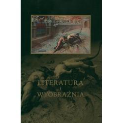 LITERATURA I WYOBRAŹNIA Jacek Kolbuszewski (red.)