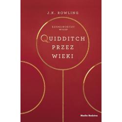 QUIDDITCH PRZEZ WIEKI Rowling J.k.