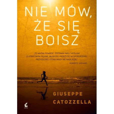 NIE MÓW ŻE SIĘ BOISZ Giuseppe Catozzella