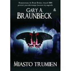 MIASTO TRUMIEN  Gary A. Braunbeck