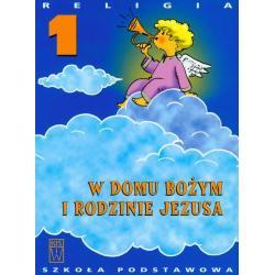 RELIGIA W DOMU BOŻYM I RODZINIE JEZUSA 1 PODRĘCZNIK Jan Szept, Danuta Jackowiak