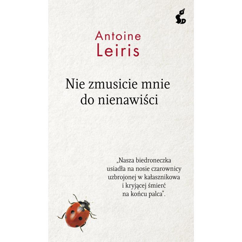 NIE ZMUSICIE MNIE DO NIENAWIŚCI Leiris Antoine