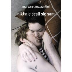 NIKT NIE OCALI SIĘ SAM Mazzantini Margaret
