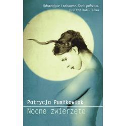 NOCNE ZWIERZĘTA Patrycja Pustowiak