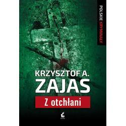 Z OTCHŁANI Krzysztof A. Zajas