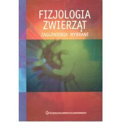 FIZJOLOGIA ZWIERZĄT ZAGADNIENIA WYBRANE Sotowska-Brochocka Jolanta