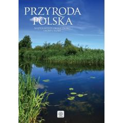 PRZYRODA POLSKA NAJPIĘKNIEJSZE OBLICZA FAUNY I FLORY