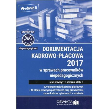 DOKUMENTACJA KADROWO-PŁACOWA 2017 W SPRAWACH PRACOWNIKÓW NIEPEDAGOGICZNYCH CD-ROM