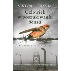 CZŁOWIEK W POSZUKIWANIU SENSU E. Frankl Viktor
