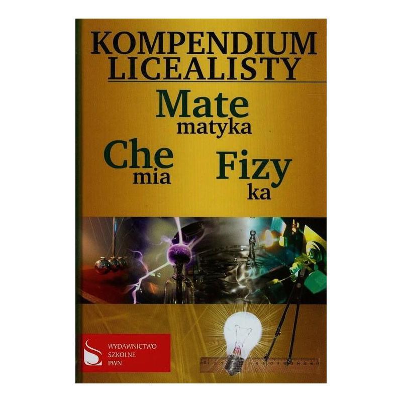 KOMPENDIUM LICEALISTY. MATEMATYKA, CHEMIA, FIZYKA