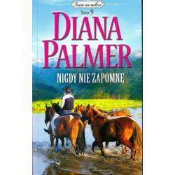 NIGDY NIE ZAPOMNĘ Diana Palmer