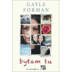 BYŁAM TU Forman Gayle