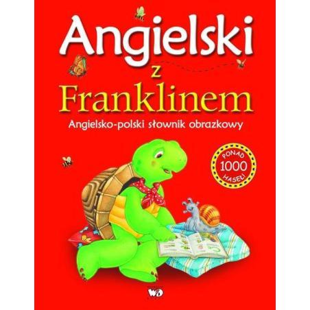 ANGIELSKI Z FRANKLINEM ANGIELSKO-POLSKI SŁOWNIK OBRAZKOWY