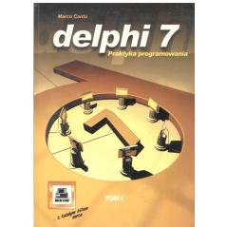 DELPHI 7 PRAKTYKA PROGRAMOWANIA 1/2 Marco Cantu